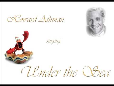 Howard Ashman Singing Under the Sea