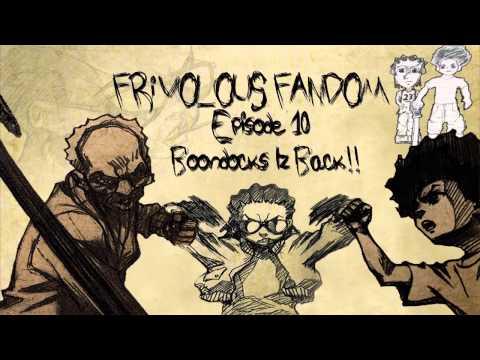 Episode 10 - Boondocks Iz' Back