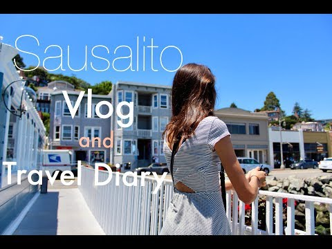 California Travel Diary and Vlog: Sausalito