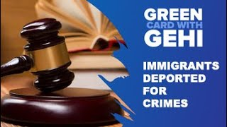 Immigrants Deported for Crimes | criminal conviction can lead to deportation from USA