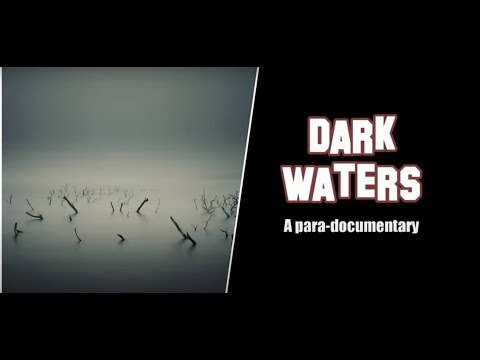 Dark Waters (2021) A para-documentary - Taster from full show.