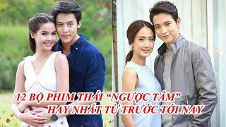 """Top 12 Bộ Phim Tình Cảm Thái Lan Theo Thể Loại """"Ngược Tâm"""" Hay Nhất Từ Trước Tới Nay"""