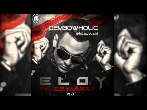 Eloy - Dembowholic (Merengue Remix) Prod. by Adrián Gutiérrez Noviembre 2014