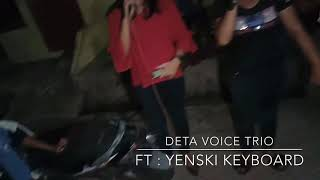 DETA VOICE TRIO // T T M ( Teman tapi musibah ) || Dihoma namaraek - Dihoma na mahiang