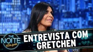 The Noite (15/10/15) - Entrevista com Gretchen