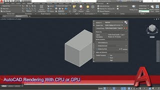 AutoCAD Rendering With CPU Or GPU