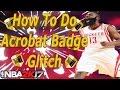 NBA 2k17 | How To Get Acrobat Badge 2k17 In 1/2 A Game | NBA 2k17 Badge Tutorial |NBA2k17 Glitch