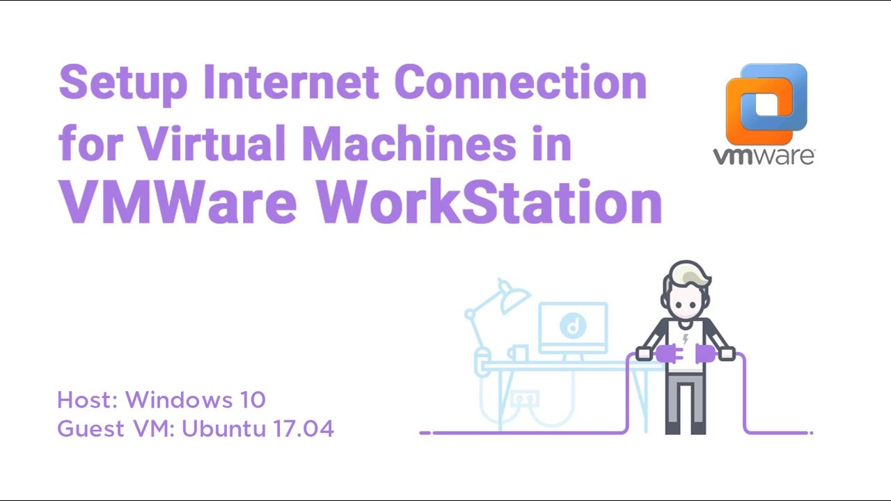 How to setup Internet Connection for Virtual Machines in VMWare