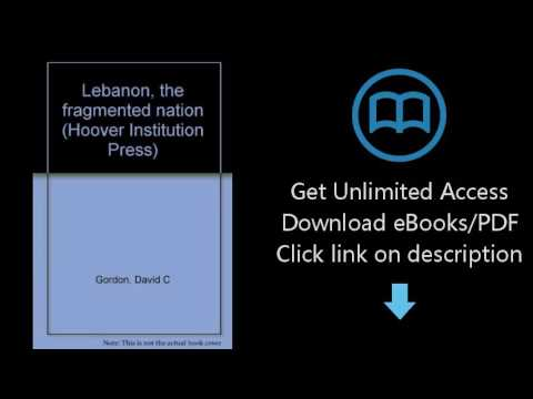 Download Lebanon, the fragmented nation (Hoover Institution Press) [P.D.F]