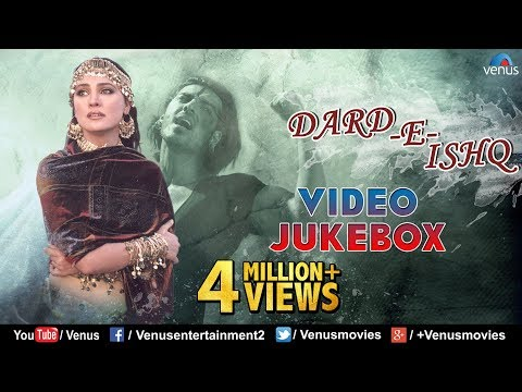 Dard E Ishq (दर्द ई इश्क) | HINDI SAD SONGS | Sentimental Songs (Best Collection) | Audio Jukebox