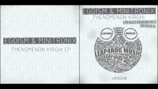 Egoism Minitronix - Phenomenon Kirghi ( Renzo Marini Remix )