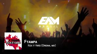 FTAMPA - Kick it Hard (Original Mix)