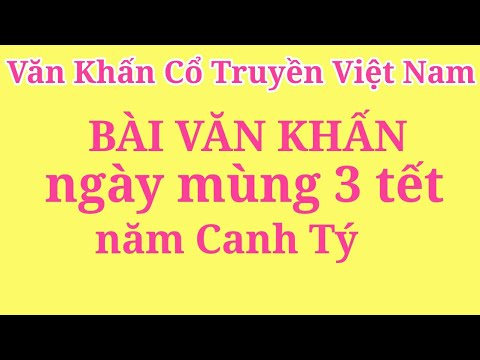 Bài văn khấn ngày mùng 3 tết năm Canh Tý | Văn Khấn Cổ Truyền Việt Nam