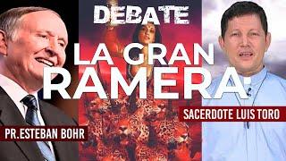 (DEBATE) SACERDOTE LUIS TORO VS Pr ESTEBAN BOHR | Tema: La gran ramera