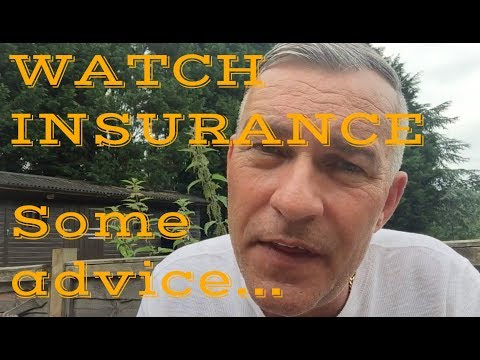 Paul Thorpe on Watch insurance - Some advice