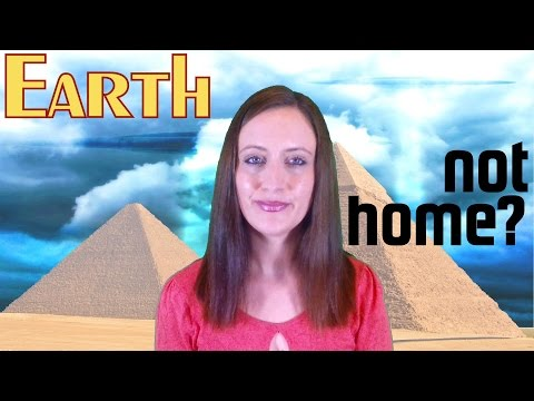 Feel Like Earth is NOT Your Home? Feeling Like an Alien on Earth?