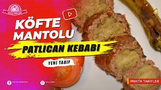 Köfte Mantolu Patlıcan Kebabı Tarifi - Auberginen Kebap im Köfte Kleid
