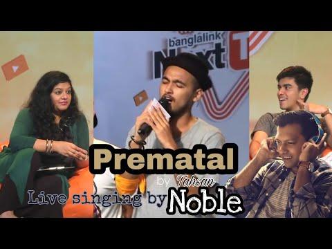 Noble Singing Prematal By Tahsan  Live  Next Tuber Season 1
