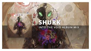 Shurk - Into The Void (Album Mix) [Tasty Release]
