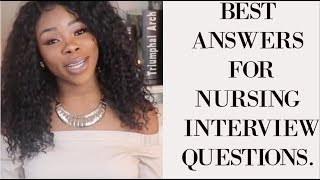 BEST ANSWERS FOR NURSING INTERVIEW  QUESTION | GET THE JOB Guaranteed