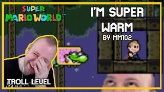 """I'm Super Warm"" - SMW Troll Level [Juz Edition]"