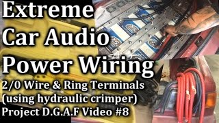 Extreme Car Audio Wiring - 2/0 Wire & Ring Terminals Hydraulic Crimper - Project D.G.A.F. Update 8
