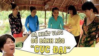 """NLDK I Bà Nhất Vlog Phi Phụng học Bà Tân Vlog đổ bánh xèo """"cực đại"""""""