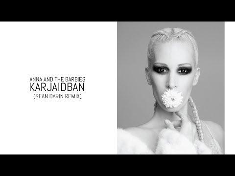 Anna and the Barbies - Karjaidban Sean Darin Remix