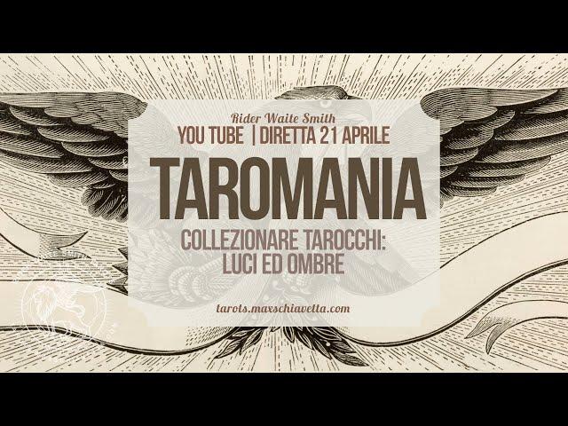 DIRETTA YOU TUBE mercoledì 21 aprile | Taromania: è utile collezionare i Tarocchi?