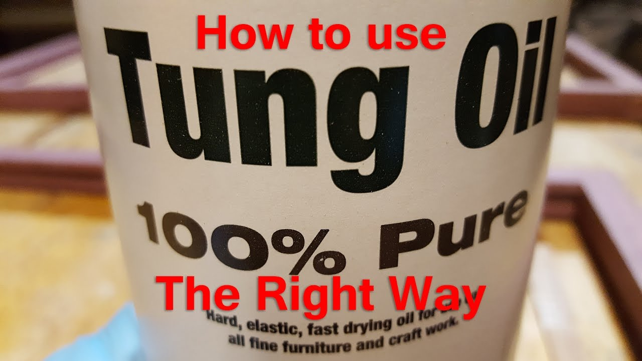 How To Apply Pure Tung Oil To Wood The Right Way