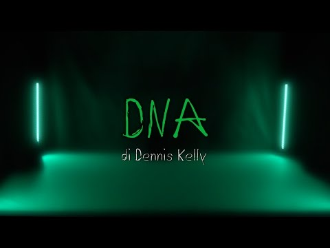 DNA di Dennis Kelly - 23 Aprile 2017