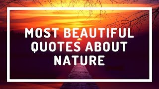 Most Beautiful Quotes About Nature