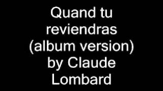 Quand tu reviendras (album version) - Claude Lombard