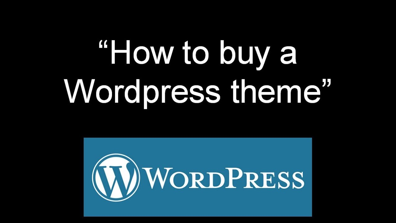 How to buy a Wordpress theme\