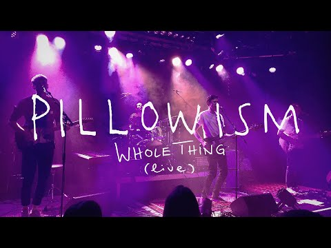 Pillowism - Whole Thing (Official Live Video)