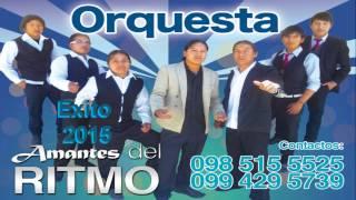GRUPO AMANTES DEL RITMO VOL 4 - Tus ojos DESDE COTACACHI IMBABURA ECUADOR