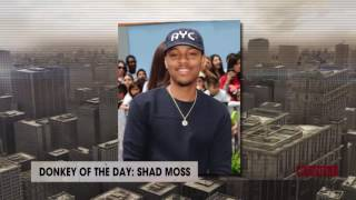 Shad Moss | Donkey Of The Day