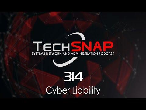 Cyber Liability | TechSNAP 314