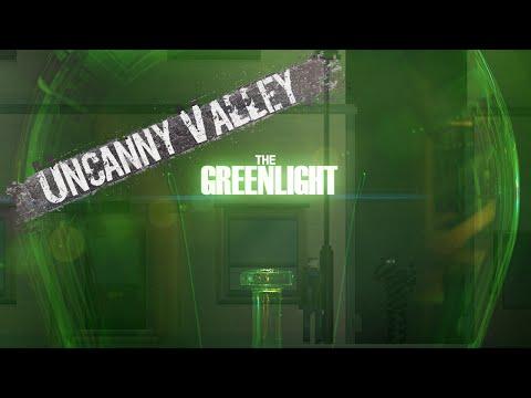 The Greenlight! - Uncanny Valley