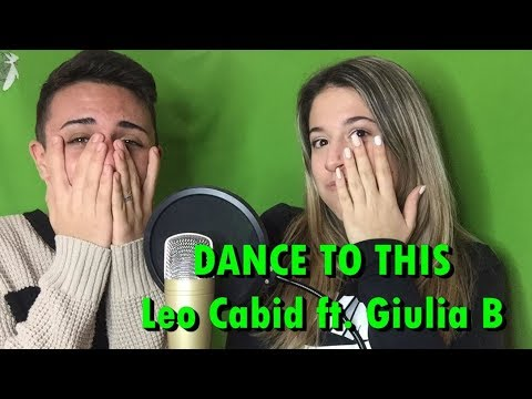 Dance to this - Leo Cabid ft. Giulia B