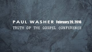 truth of the gospel conference q and a paul washer
