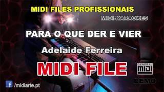 ♬ Midi file  - PARA O QUE DER E VIER - Adelaide Ferreira