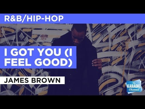 I Got You (I Feel Good) in the style of James Brown | Karaoke with Lyrics