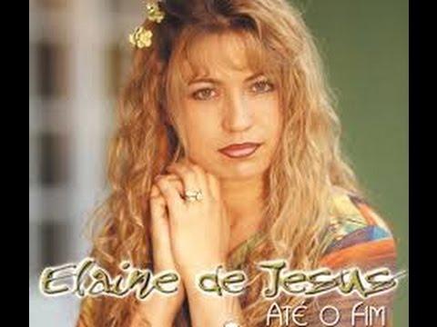 Elaine de Jesus - Até o Fim - CD COMPLETO