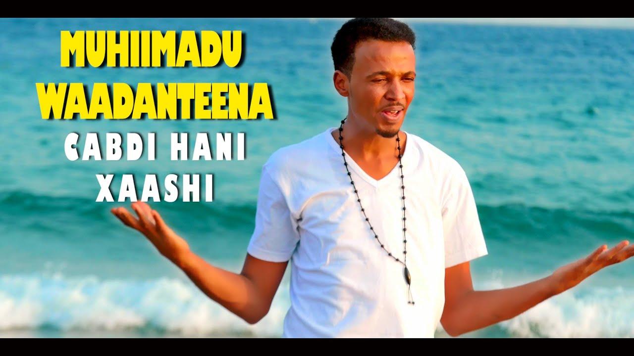 Download MUHIIMADU WAADANTEENA CABDI HANI XAASHI (HEES CUSUB) OFFICIAL