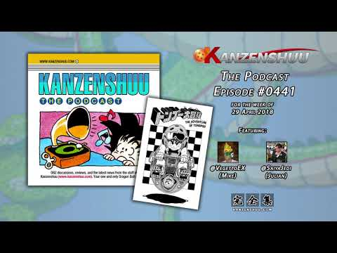 Kanzenshuu - The Podcast: Episode #0441 -- Dragon Ball Prototypes, Part 2