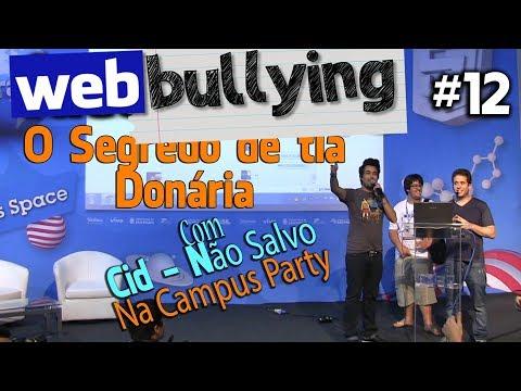 WEBBULLYING #12 - O Segredo De Tia Donária - Com Cid (Não Salvo)