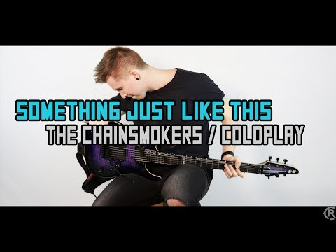 Something Just Like This - The Chainsmokers & Coldplay - Cole Rolland (Guitar Remix)