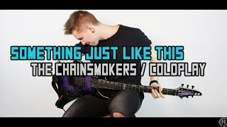 Baixar Something Just Like This - The Chainsmokers & Coldplay - Cole Rolland (Guitar Remix)