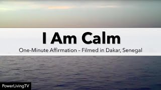 """Today I Am Calm"" Affirmation"